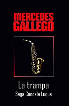 La trampa (Candela Luque nº 3) (Spanish Edition) by [Moro, Mercedes Gallego]