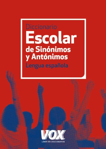 Descargar Libro Diccionario Escolar De Sinónimos Y Antónimos Aa.vv.