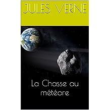 La Chasse au Météore       (illustré) (French Edition)
