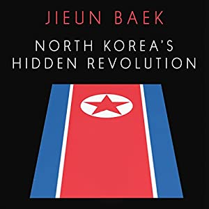 North Korea's Hidden Revolution Audiobook