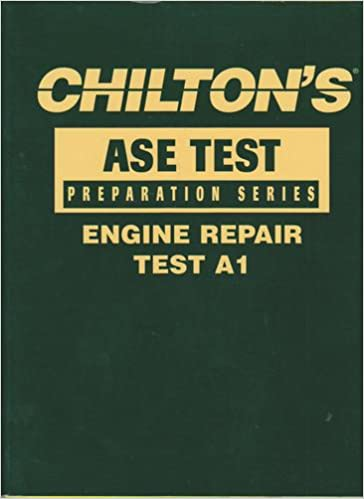 Chilton\'s Engine Repair: Test A1 (Ase Test Preperation Series ...
