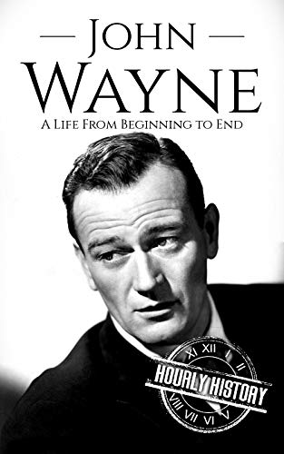 """John Wayne* * *Download for FREE on Kindle Unlimited + Free BONUS Inside!* * *Read On Your Computer, MAC, Smartphone, Kindle Reader, iPad, or Tablet.John Wayne graced the screen as a cowboy, an all-around rugged hero of the plains. With his """"pull you..."""