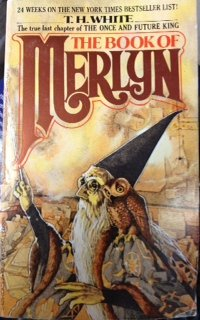 The Book Of Merlyn by Terence H. White