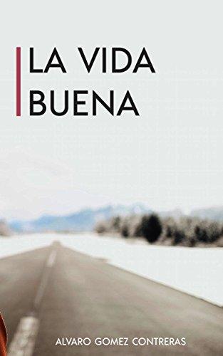 La vida Buena (Spanish Edition) by [Gómez Contreras, Álvaro]