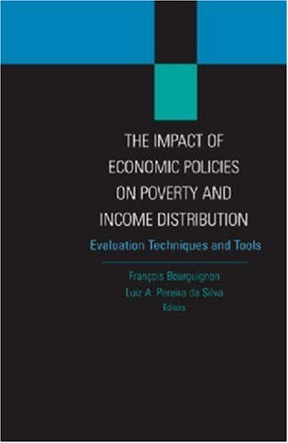 The Impact of Economic Policies on Poverty and Income Distribution: Evaluation Techniques and Tools (Equity and development)