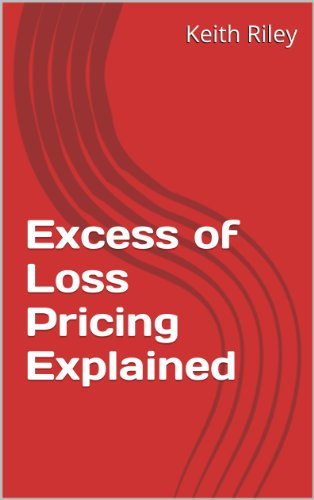 Excess of Loss Pricing Explained