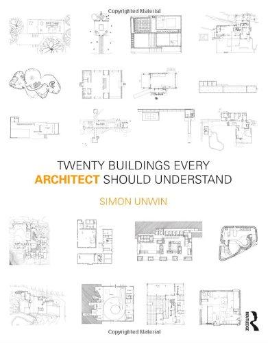 Twenty Buildings Every Architect Should Understand (Volume 2)