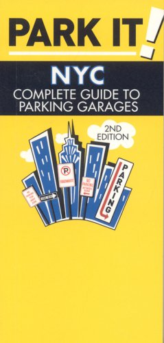 Park It! NYC: Complete Guide to Parking Garages, 2nd Edition