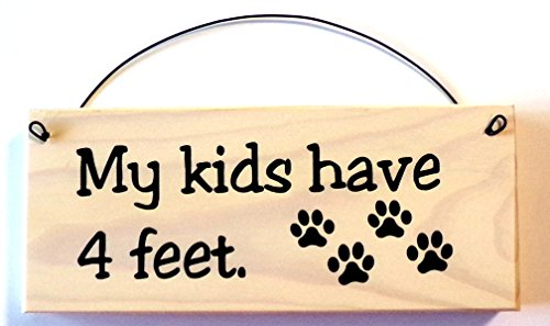 My Kids Have 4 Feet sign 3 inches by 7 inches