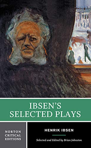 Ibsen's Selected Plays (First Edition) (Norton Critical Editions)