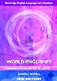 World Englishes : A Resource Book for Students, Jenkins, Geraint H., 0415466113