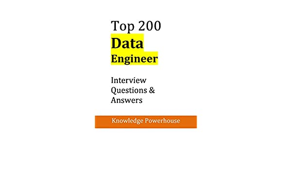 Top 200 Data Engineer Interview Questions U0026 Answers