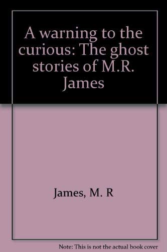 A warning to the curious: The ghost stories of M.R. James