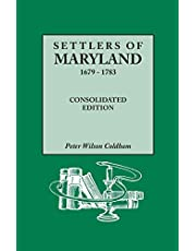 Settlers of Maryland, 1679-1783. Consolidated Edition