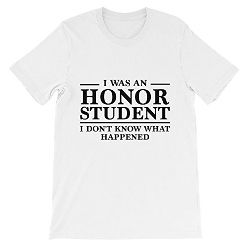 I Was An Honor Student Unisex T-Shirt, White XXL