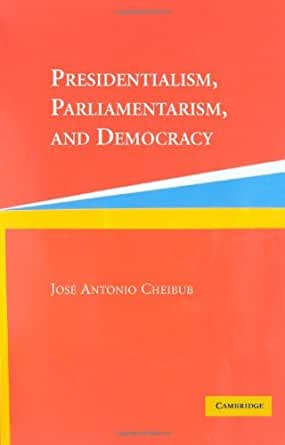 What are presidentialism and parliamentarism