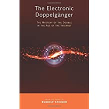 The Electronic Doppelgänger: The Mystery of the Double in the Age of the Internet