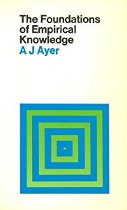 The Foundation of Empirical Knowledge, Ayer, A.J.