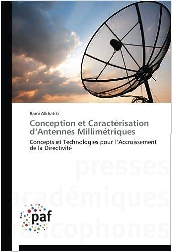 Livre Conception et Caractérisation d'Antennes Millimétriques: Concepts et Technologies pour l'Accroissement de la Directivité epub pdf