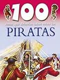100 cosas que deberias saber sobre los piratas / 100 Facts on Pirates (100 cosas que deberias saber sobre / 100 Facts on) (Spanish Edition)