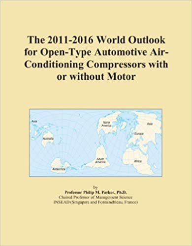 The 2011-2016 World Outlook for Open-Type Automotive Air-Conditioning Compressors with or without Motor