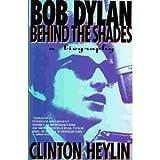 Bob Dylan Behind the Shades, Clinton Heylin, 0671791559