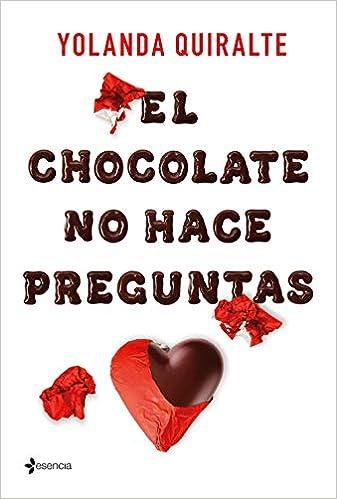 Descargar gratis El chocolate no hace preguntas de Yolanda Quiralte en pdf