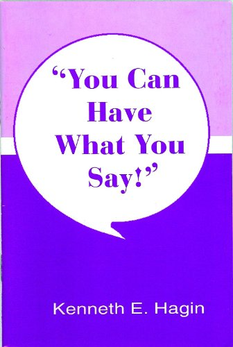 You Can Have What You Say by [Hagin, Kenneth E.]