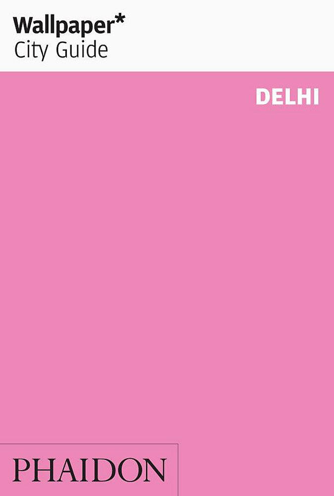 Delhi 2013 (Wallpaper* City Guides)