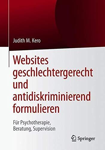 Websites geschlechtergerecht und antidiskriminierend formulieren: Für Psychotherapie, Beratung, Supervision