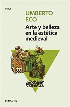 Umberto Eco - Arte Y Belleza En La Estética Medieval