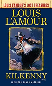 Kilkenny (Louis L'Amour's Lost Treasures): A Novel
