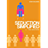 Seduction Simplified: Free Version: Change of Vision: Sexes Are Complementary, Not opposed to Each Other