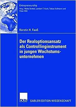 Der Realoptionsansatz als Controllinginstrument in jungen Wachstumsunternehmen (Entrepreneurship)