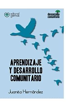 Aprendizaje y Desarrollo Comunitario (Spanish Edition) by [Hernandez, Juanita]