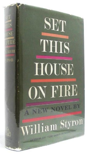 Set This House on Fire, 1st Edition, Styron, William
