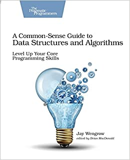 A Common-Sense Guide to Data Structures and Algorithms: Level Up Your Core Programming Skills: Amazon.es: Jay Wengrow: Libros en idiomas extranjeros