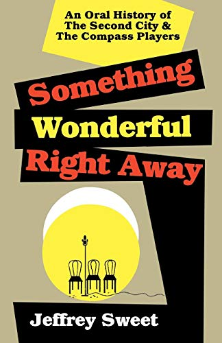 Something Wonderful Right Away: An Oral History of the...