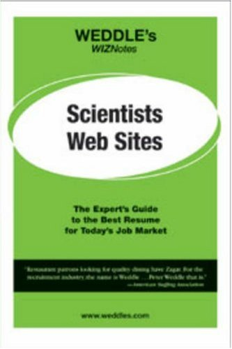 WEDDLE's WIZNotes: Scientist Web Sites: The Expert's Guide to the Best Resume for Today's Job Market
