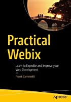 Practical Webix: Learn to Expedite and Improve your Web Development Front Cover
