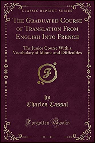 The Graduated Course Of Translation From English Into French The