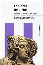 La Dama de Elche: Dónde, cuándo y por qué (Estudios): Amazon ...