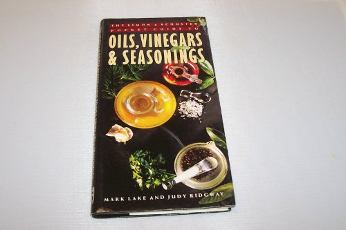 Simon and Schuster Pocket Guide to Oils, Vinegars, and Seasonings