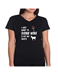 I just want to drink wine and pet my goats Women V-Neck T-Shirt