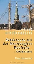 Rendezvous mit der Meerjungfrau - Dänische Abstecher