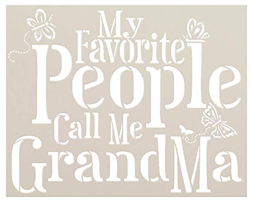 My Favorite People Call Me Grandma with Butterflies Stencil - by StudioR12 | Reusable Mylar Template | Use to Paint Wood Signs - Pallets - Pillows - DIY Family Decor - Select Size (15