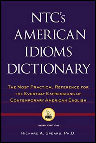 Ntc S American Idioms Dictionary Spears Phd Richard A