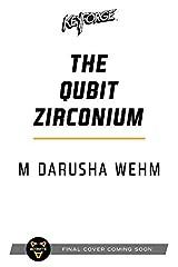 The Qubit Zirconium: A KeyForge Novel Kindle Edition