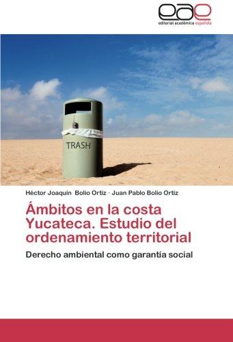 Descargar Libro Ambitos En La Costa Yucateca. Estudio Del Ordenamiento Territorial Juan Pablo Bolio Ortiz