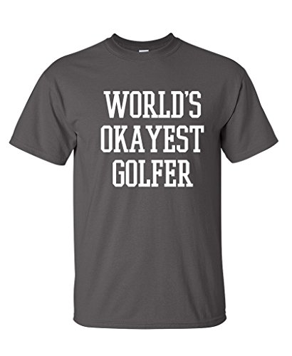 World's Okayest Golfer Sports Golfing Golf Funny T Shirt XL Charcoal (Golf Gifts For Dads)